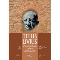 Róma története a Város alapításától (XXXI - XL. könyv) - III. kötet