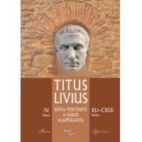 Róma története a Város alapításától (XLI-CXLII. könyv) - IV. kötet
