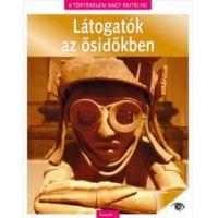 A magyar történelem rejtélyei 12. - Látogatók az ősidőkben