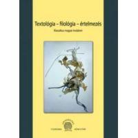 Textológia - filológia - értelmezés