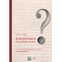 Anonymus feledésbe merül?