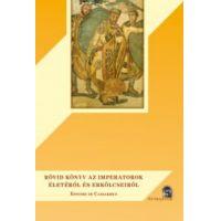 Rövid könyv az imperatorok életéről és erkölcseiről