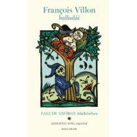 François Villon balladái Faludy György átköltésében