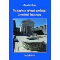 Pannónia római emlékei Savariától Sopianaeig