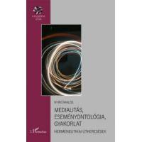 Medialitás, eseményontológia, gyakorlat