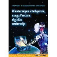 Mesterséges intelligencia, avagy Pandora digitális szelencéje