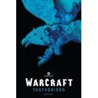Warcraft - Testvériség