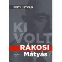 Ki volt Rákosi Mátyás?