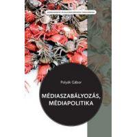 Médiaszabályozás, médiapolitika