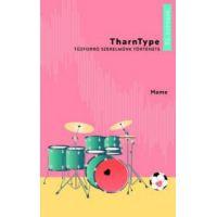TharnType 1. - Tűzforró szerelmünk története