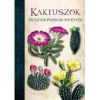 Kaktuszok és egyéb pozsgás növények