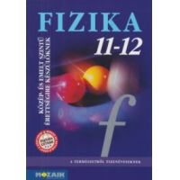 Fizika 11-12. - Közép- és emelt szintű érettségire készülőknek