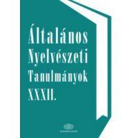 Általános Nyelvészeti Tanulmányok XXXII.