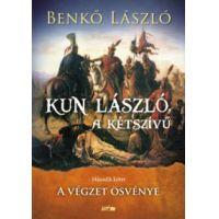 Kun László, a kétszívű - Második kötet