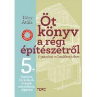 Öt könyv a régi építészetről 5. - Festések, burkolatok, üvegek, szigetelések, gépészet