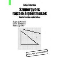 Szupergyors rajzoló algoritmusok