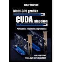 Multi-GPU grafika CUDA alapokon