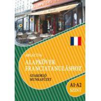 Alapkövek franciatanuláshoz A1-A2 szint