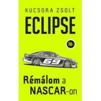 Eclipse - Rémálom a NASCAR-on