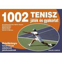 1002 Tenisz játék és gyakorlat - Kézikönyv tanároknak edzőknek versenyzőknek