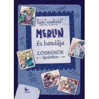 Merlin és bandája
