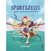 Sportszelfi - Avagy a sportolás művészete