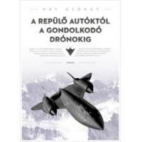 A repülő autóktól a gondolkodó drónokig