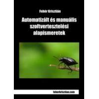 Automatizált és manuális szoftvertesztelési alapismeretek