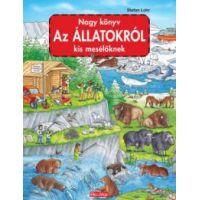 Nagy könyv az állatokról kis mesélőknek
