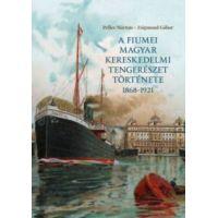 A fiumei magyar kereskedelmi tengerészet története 1868-1921