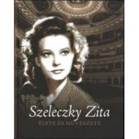 Szeleczky Zita élete és művészete