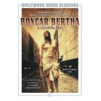 Boxcar Bertha - A lázadók ökle (DVD)