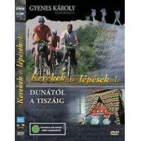 Kerekek és lépések I. Dunától a Tiszáig (DVD)