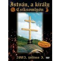 István, a király (Csíksomlyó) (DVD)
