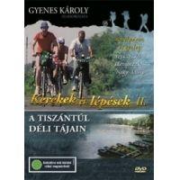 Kerekek és lépések II. - A Tiszántúl déli tájain (DVD)