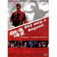 Öld meg a sógunt - A sógun szamurájai (DVD)