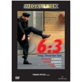 6:3, avagy Játszd újra Tutti! (DVD)
