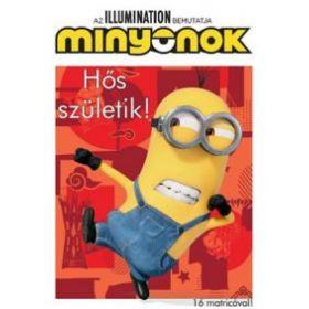 Minyonok - Hős születik!