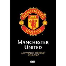 Manchester United - A hivatalos történet 1878-2002 (DVD)